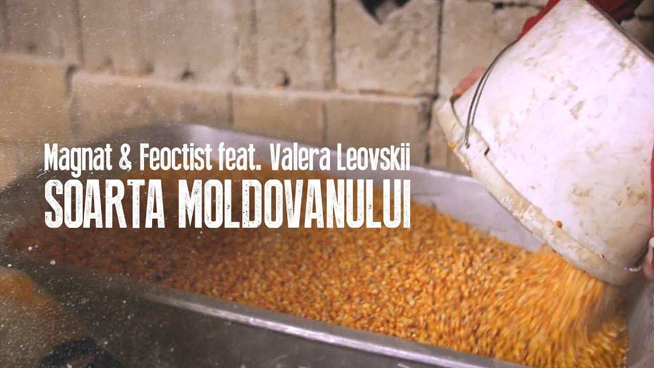 Magnat & Feoctist feat. Valera Leovskii — Soarta Moldovanului (Official Video 2017)