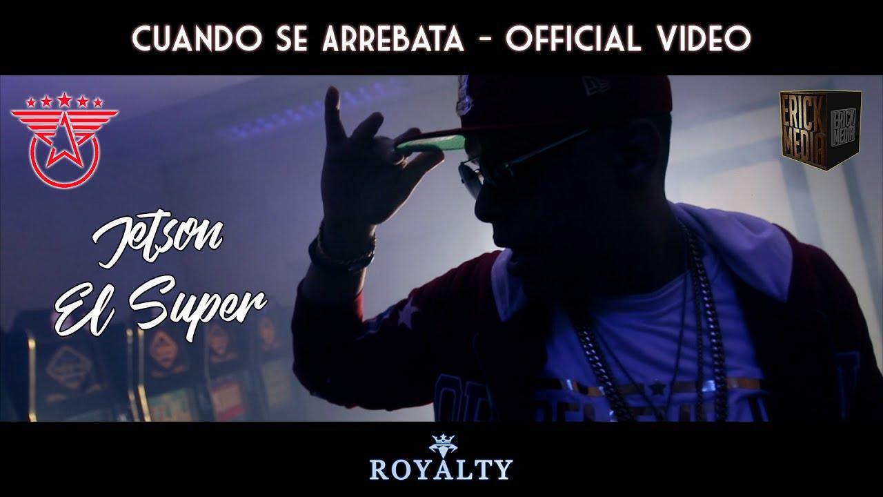 Jetson El Super — Cuando Se Arrebata [Official Video]