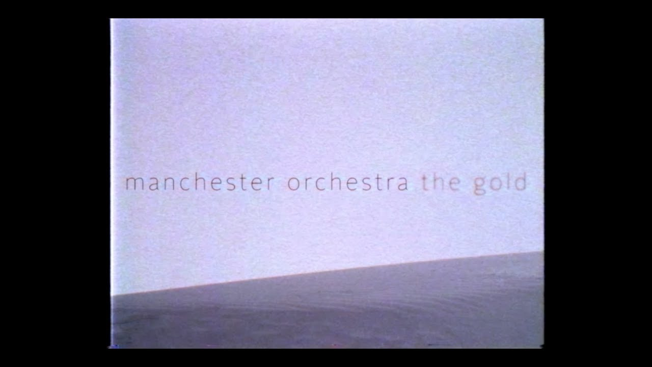 Manchester Orchestra — The Gold (Official Video)
