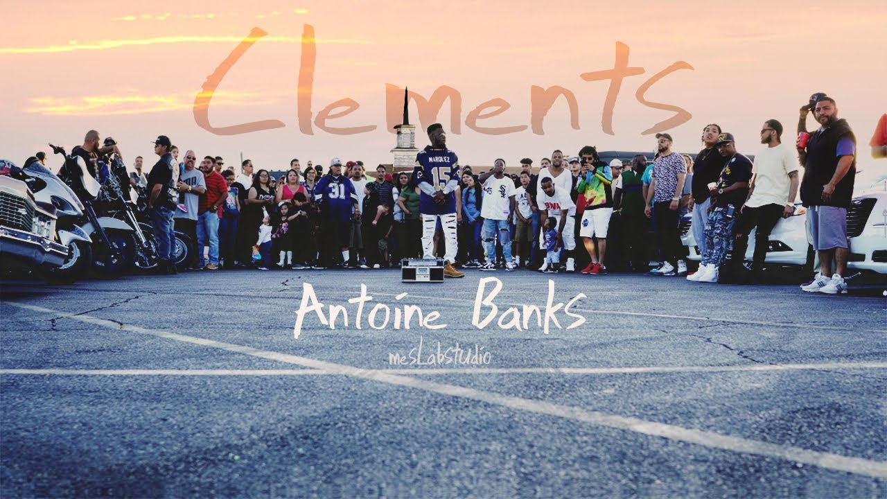 Antoine Banks — Clements (Official Video)