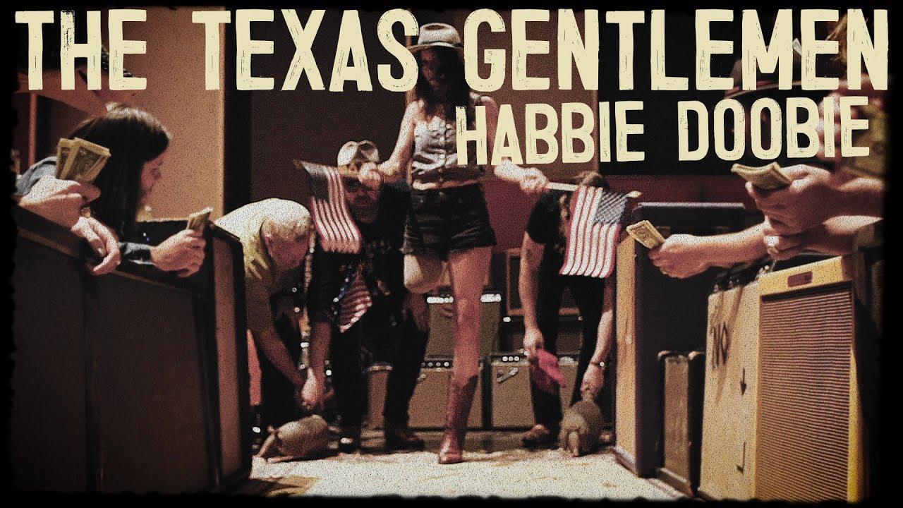 The Texas Gentlemen — «Habbie Doobie» [Official Video]