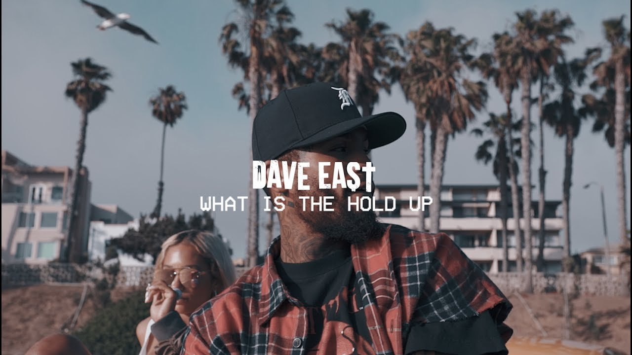 Dave East — What Is The Hold Up (Official Video)