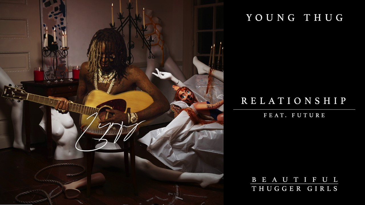 Young Thug — Relationship feat. Future [Official Audio]