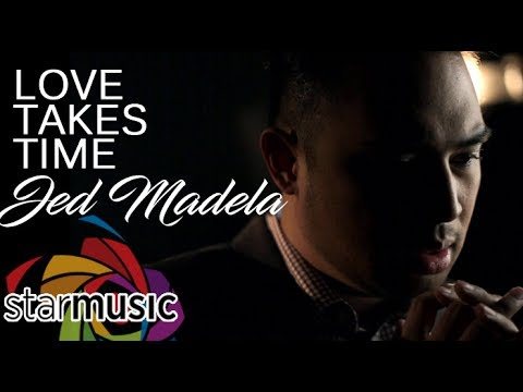 Jed Madela — Love Takes Time (Official Music Video)