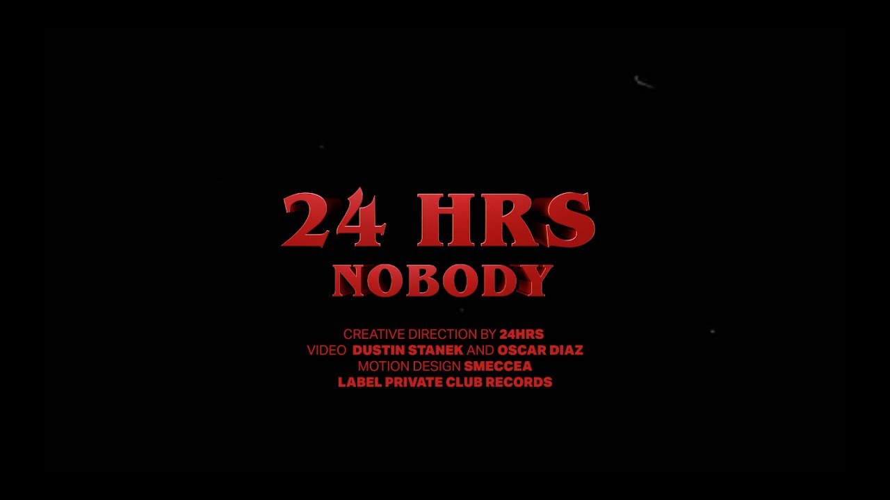 24HRS — NOBODY (OFFICIAL VIDEO)