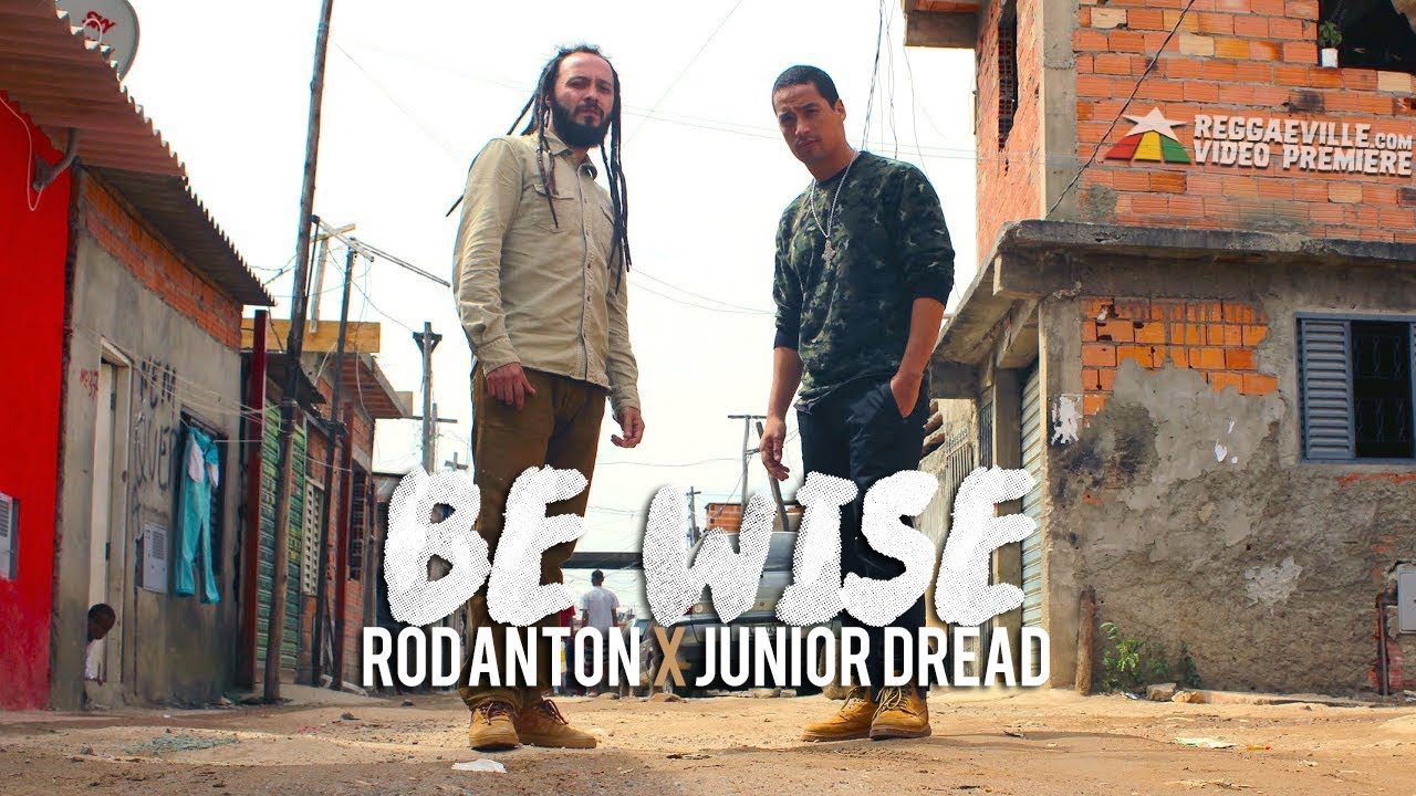 Rod Anton feat. Junior Dread — Be Wise [Official Video 2017]