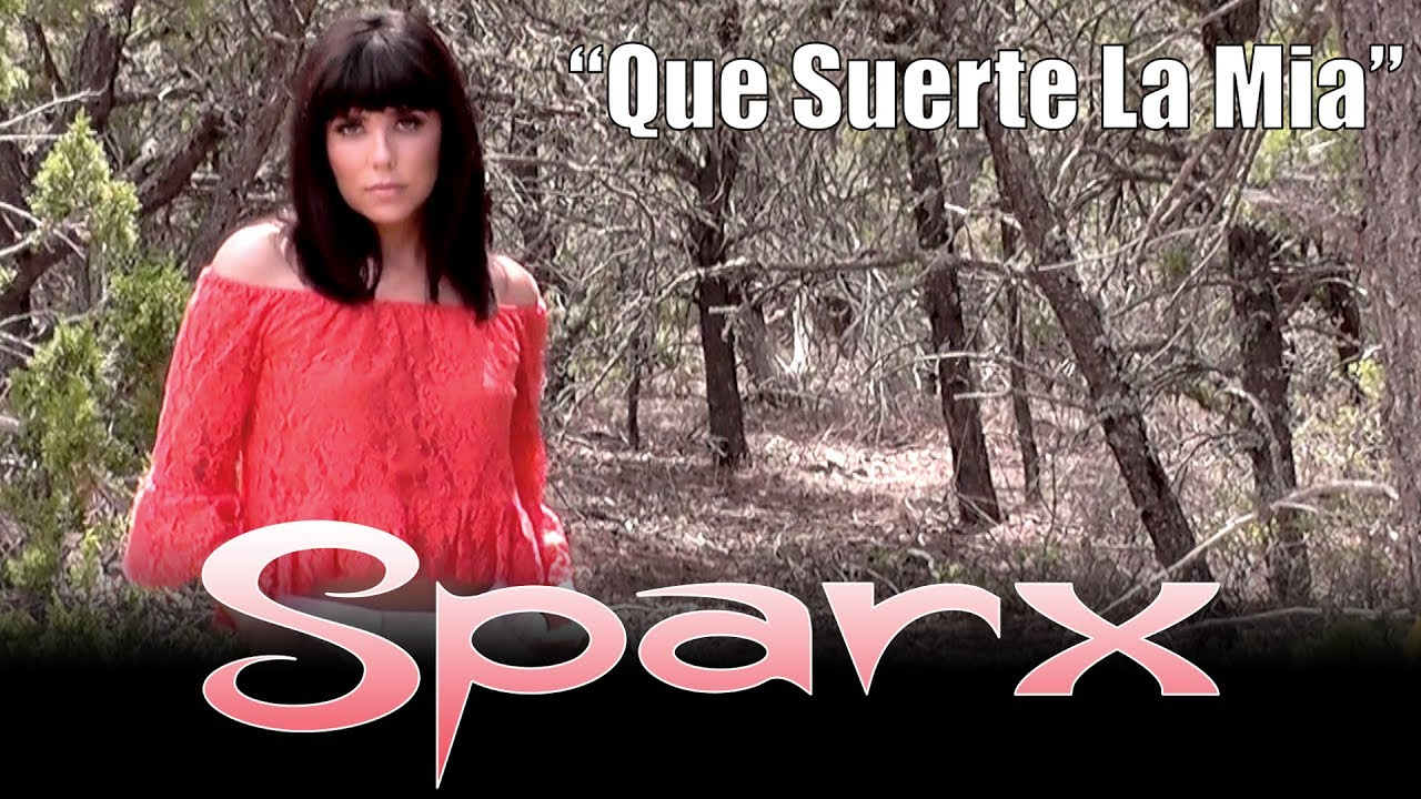SPARX — «Que Suerte La Mia» — Video Oficial — Official Video