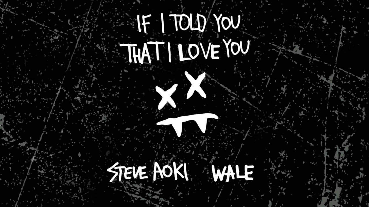 Steve Aoki — If I Told You That I Love You feat. Wale (Cover Art) [Ultra Music]