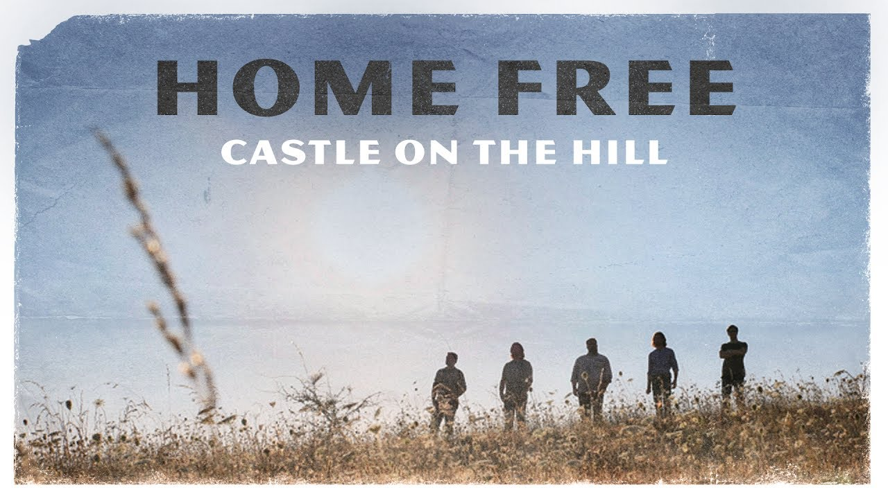 Ed Sheeran — Castle on the Hill (Home Free Cover) [Official Music Video]