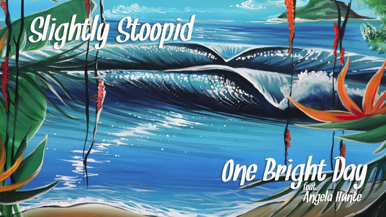 Slightly Stoopid — One Bright Day (ft. Angela Hunte) (Official Video)