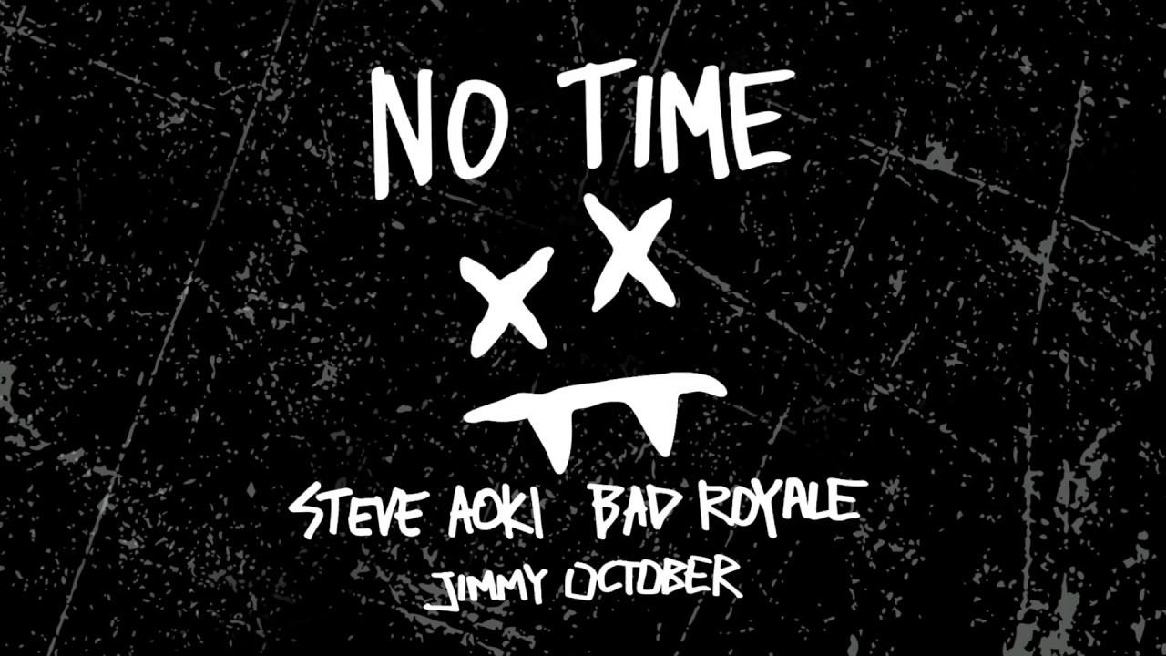 Steve Aoki & Bad Royale — No Time feat. Jimmy October (Cover Art) [Ultra Music]
