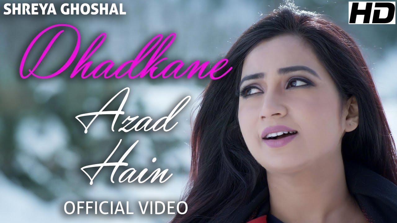 Dhadkane Azad Hain — Official Video — Shreya Ghoshal — Deepak Pandit — Manoj Muntashir