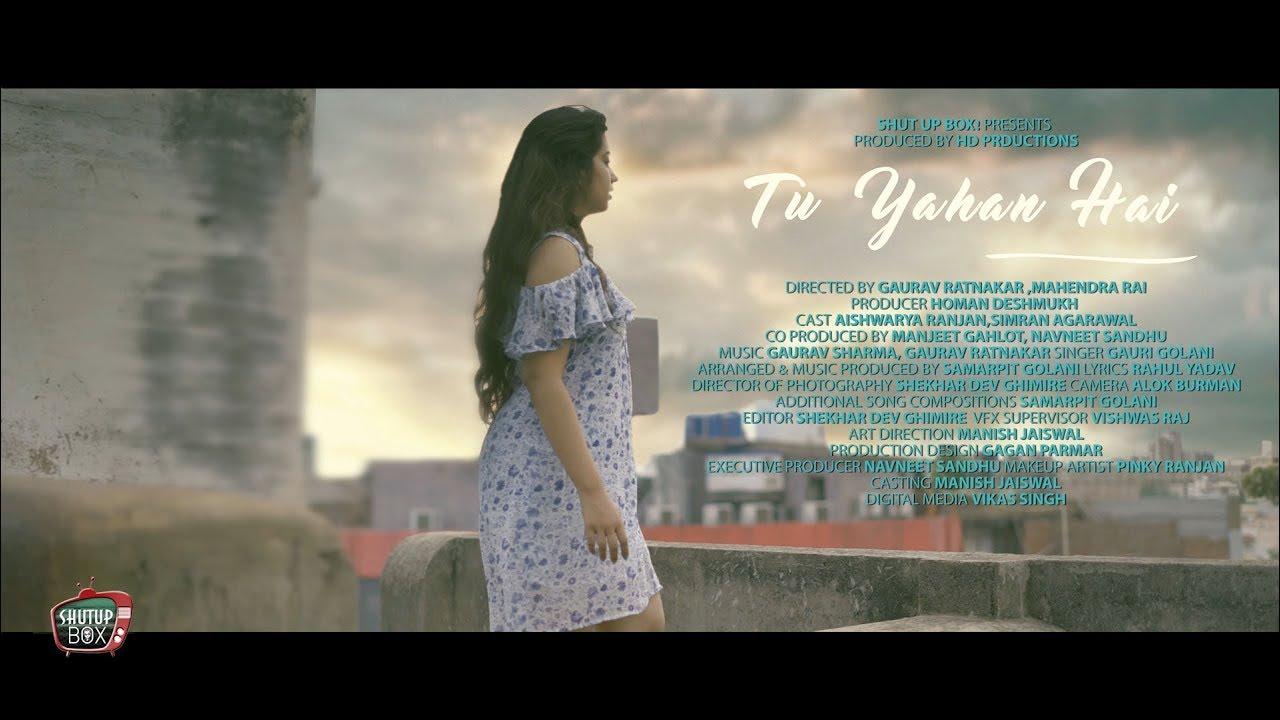Tu Yahan Hai Official Video  Gauri Golani   love songs 2017 video hd   Shutup box