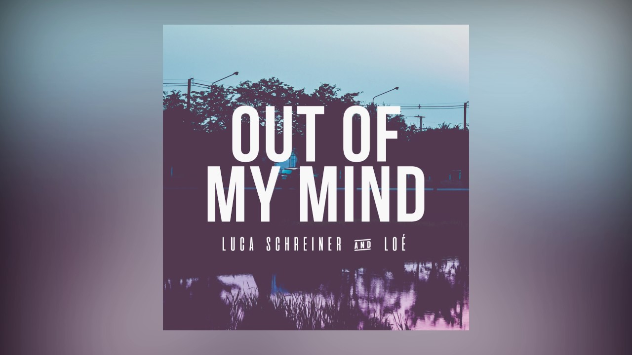 Luca Schreiner & Loé — Out Of My Mind (Cover Art) [Ultra Music]