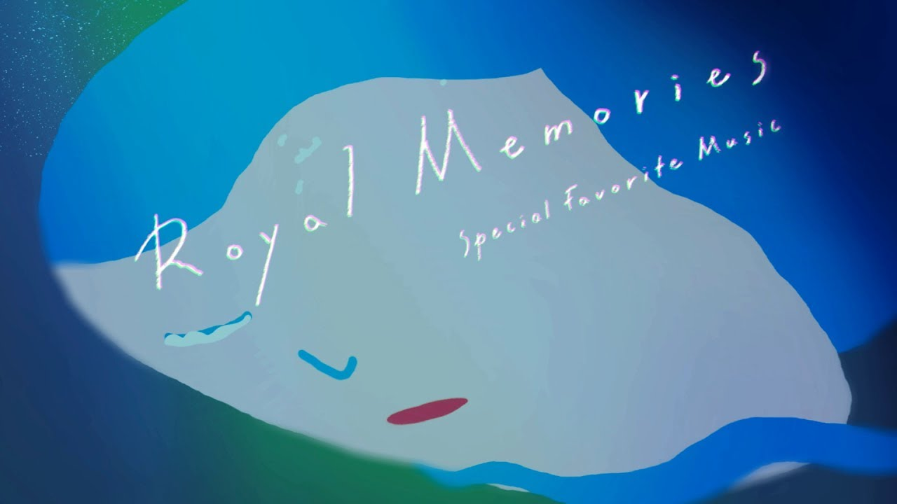 Special Favorite Music「Royal Memories」(Official Video)