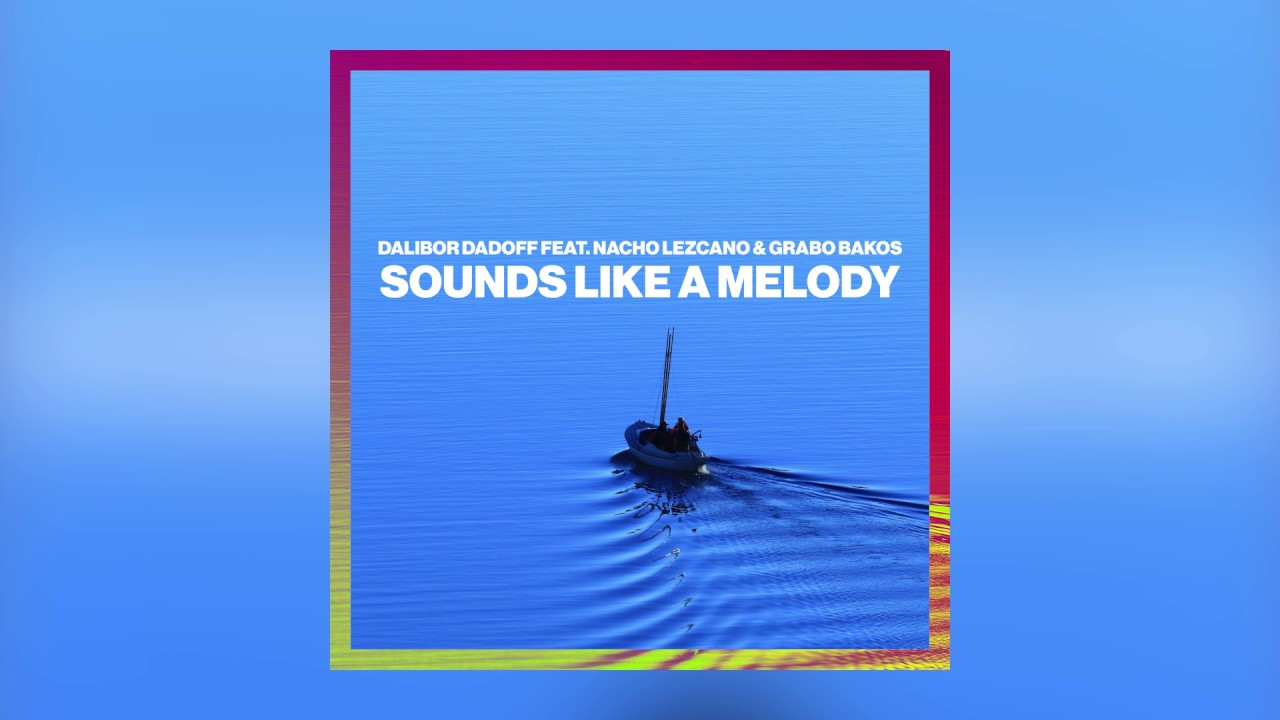 Dalibor Dadoff — Sounds Like A Melody feat. Nacho Lezcano & Grabo Bakos (Cover Art) [Ultra Music]