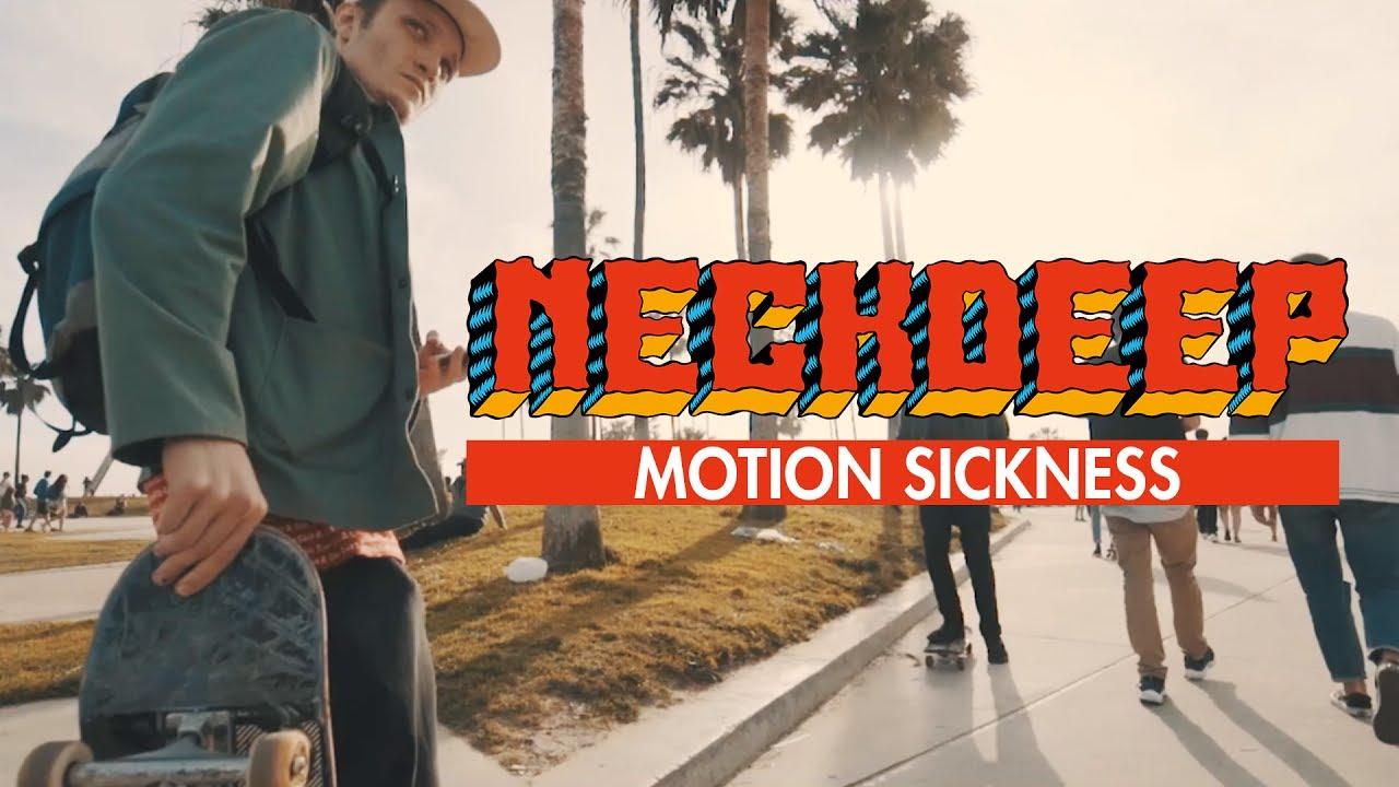Neck Deep — Motion Sickness (Official Music Video)