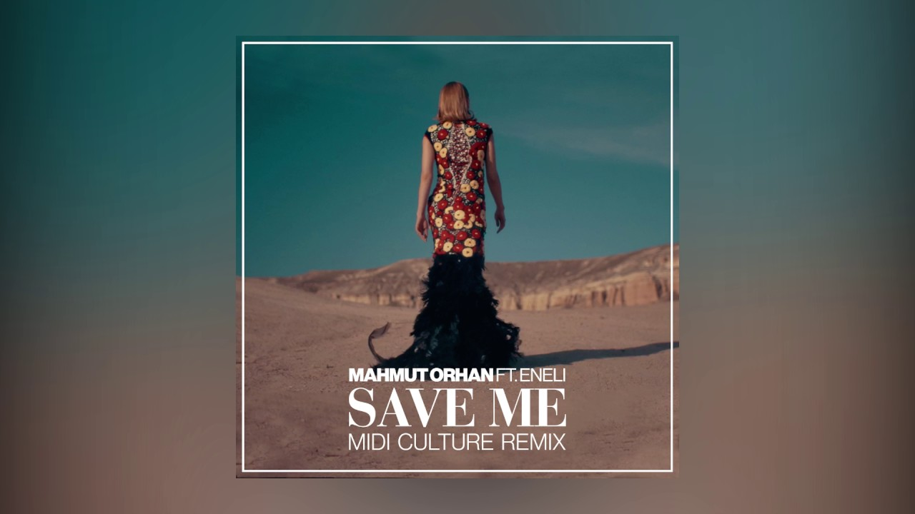 Mahmut Orhan — Save Me feat. Eneli (Midi Culture Remix) [Cover Art] [Ultra Music]
