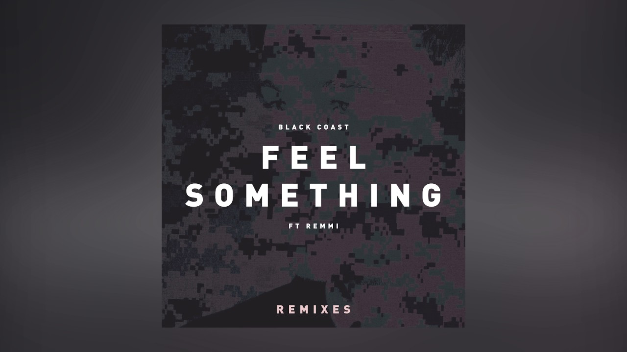 Black Coast — Feel Something feat. Remmi (Jay xero Remix) [Cover Art] [Ultra Music]