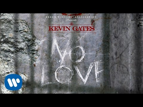 Kevin Gates — No Love [Official Audio]