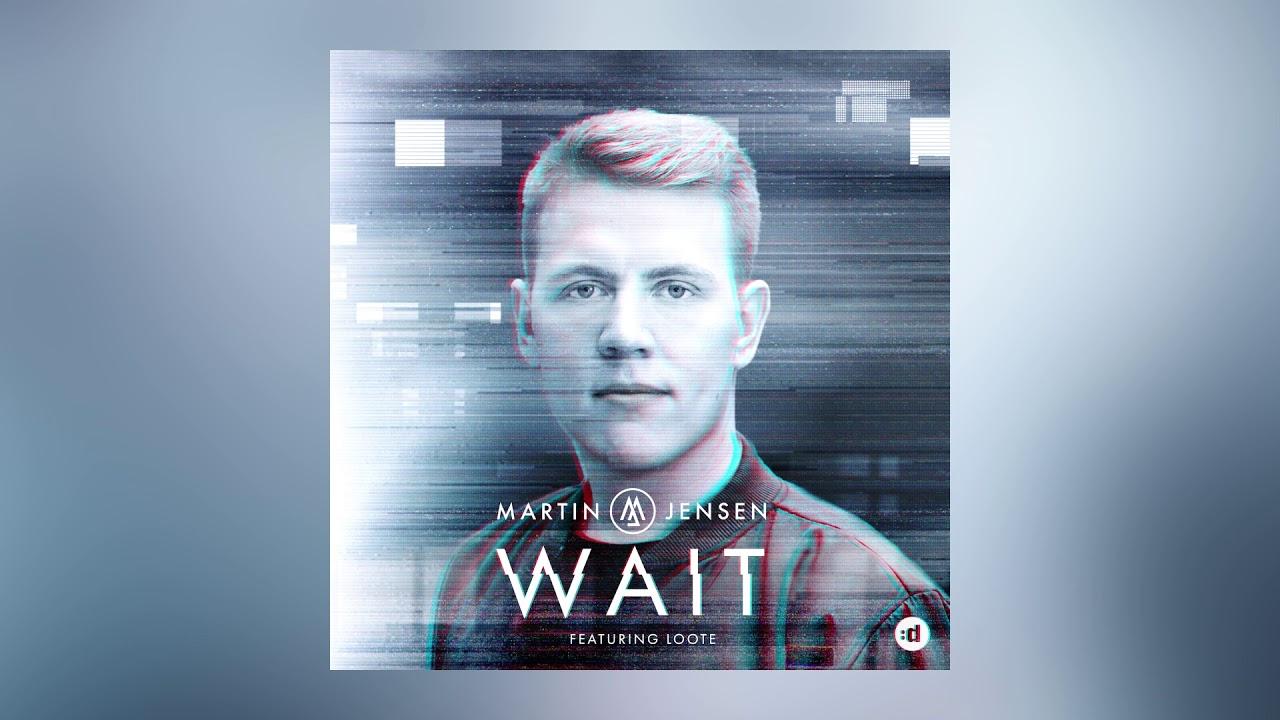 Martin Jensen — Wait feat. Loote (Cover Art) [Ultra Music]