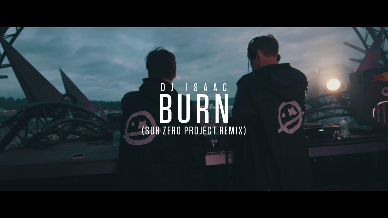 DJ Isaac — Burn (Sub Zero Project Remix) (Official Video Clip)