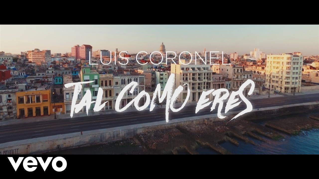 Luis Coronel — Tal Como Eres (Official Video)