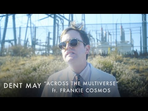"Dent May — ""Across The Multiverse"" (feat. Frankie Cosmos)(Official Music Video)"