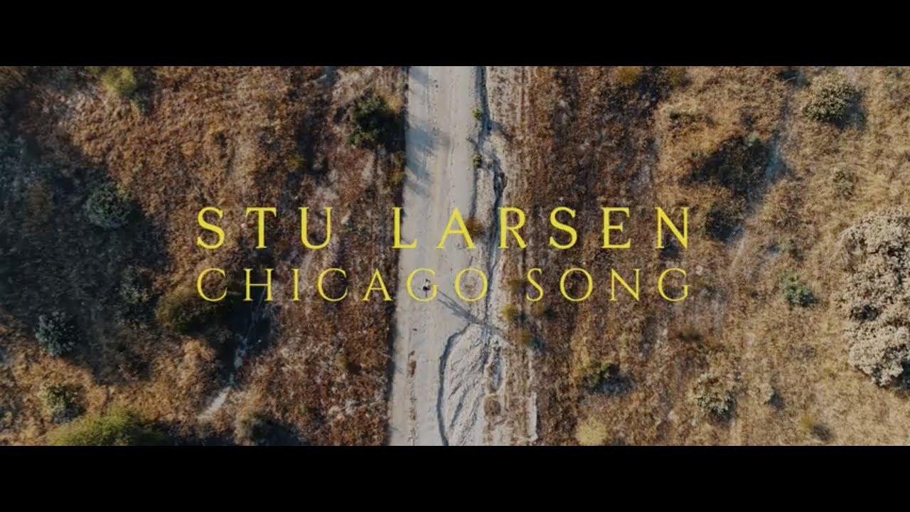 Stu Larsen — Chicago Song (Official Video)