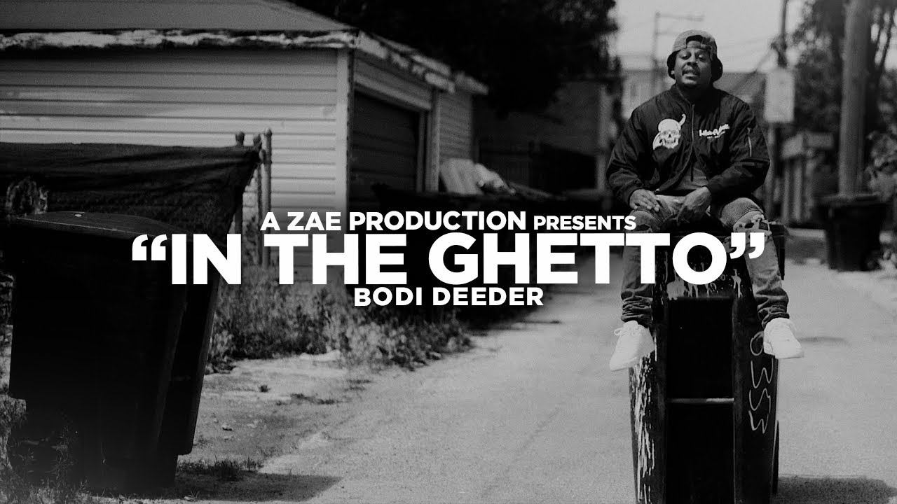 Bodi Deeder — In The Ghetto (Official Music Video) Shot By @AZaeProduction