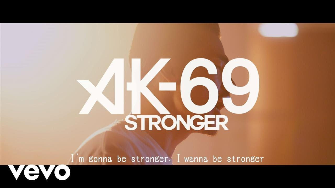 AK-69 — 「Stronger」(Official Video)