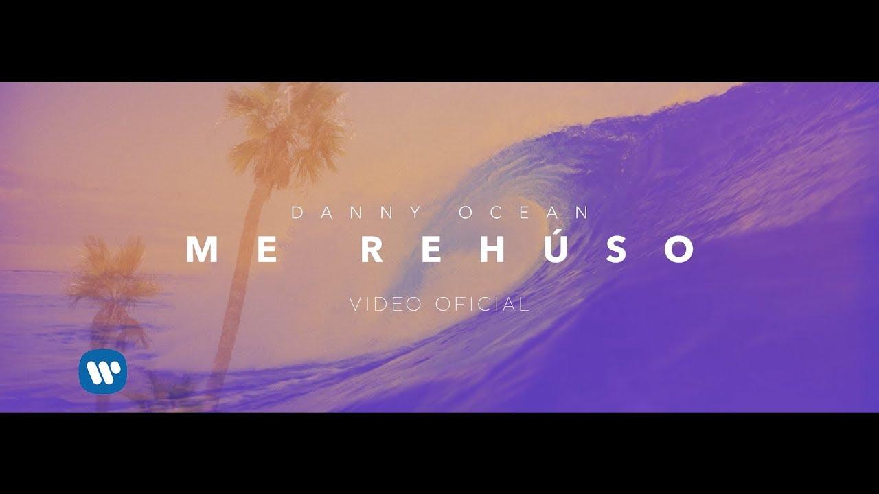Danny Ocean — Me Rehúso (Official Video)