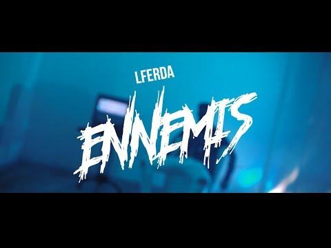 LFERDA — ENNEMIS [ Clip Official Video ]