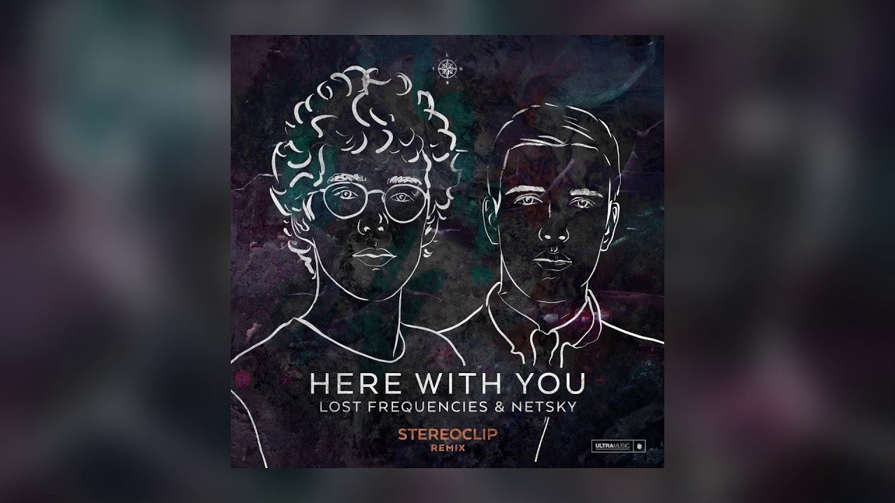 Lost Frequencies & Netsky — Here With You (Stereoclip Remix) [Cover Art] [Ultra Music]