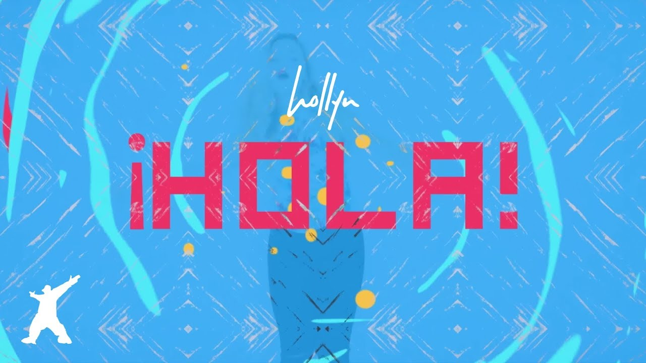 Hollyn — ¡Hola! (Official Music Video)
