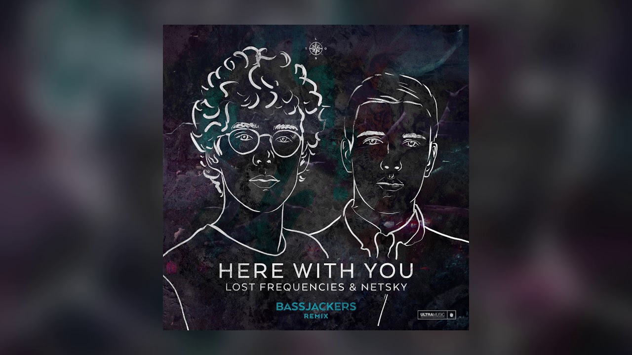 Lost Frequencies & Netsky — Here With You (Bassjackers Remix) [Cover Art] [Ultra Music]
