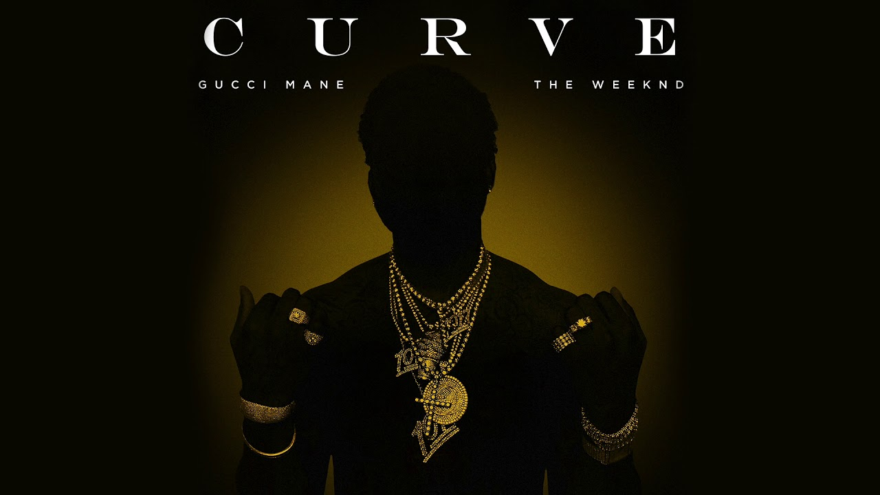 Gucci Mane — Curve feat The Weeknd [Official Audio]