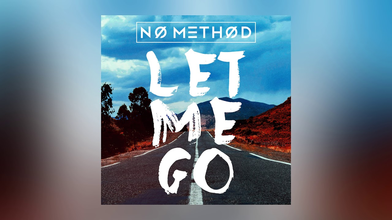 No Method — Let Me Go (Cover Art) [Ultra Music]