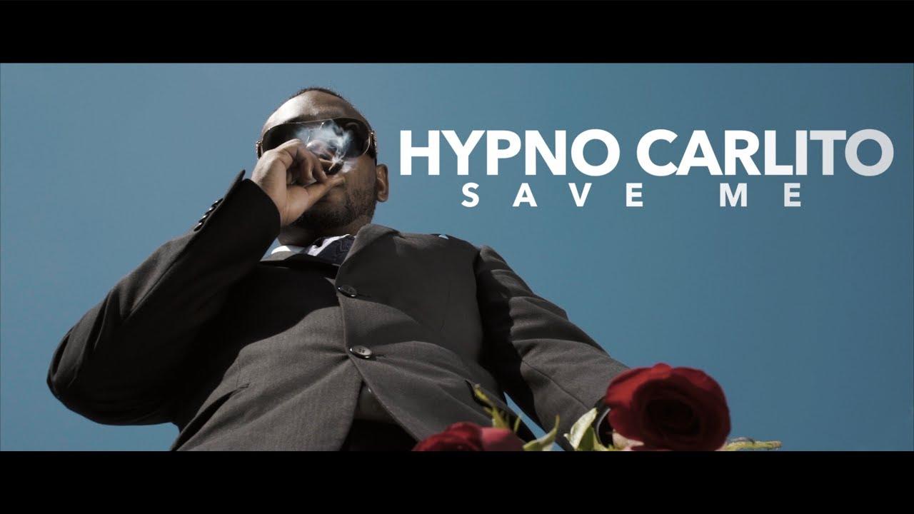 Hypno Carlito (OTF) — Save Me (Official Video)