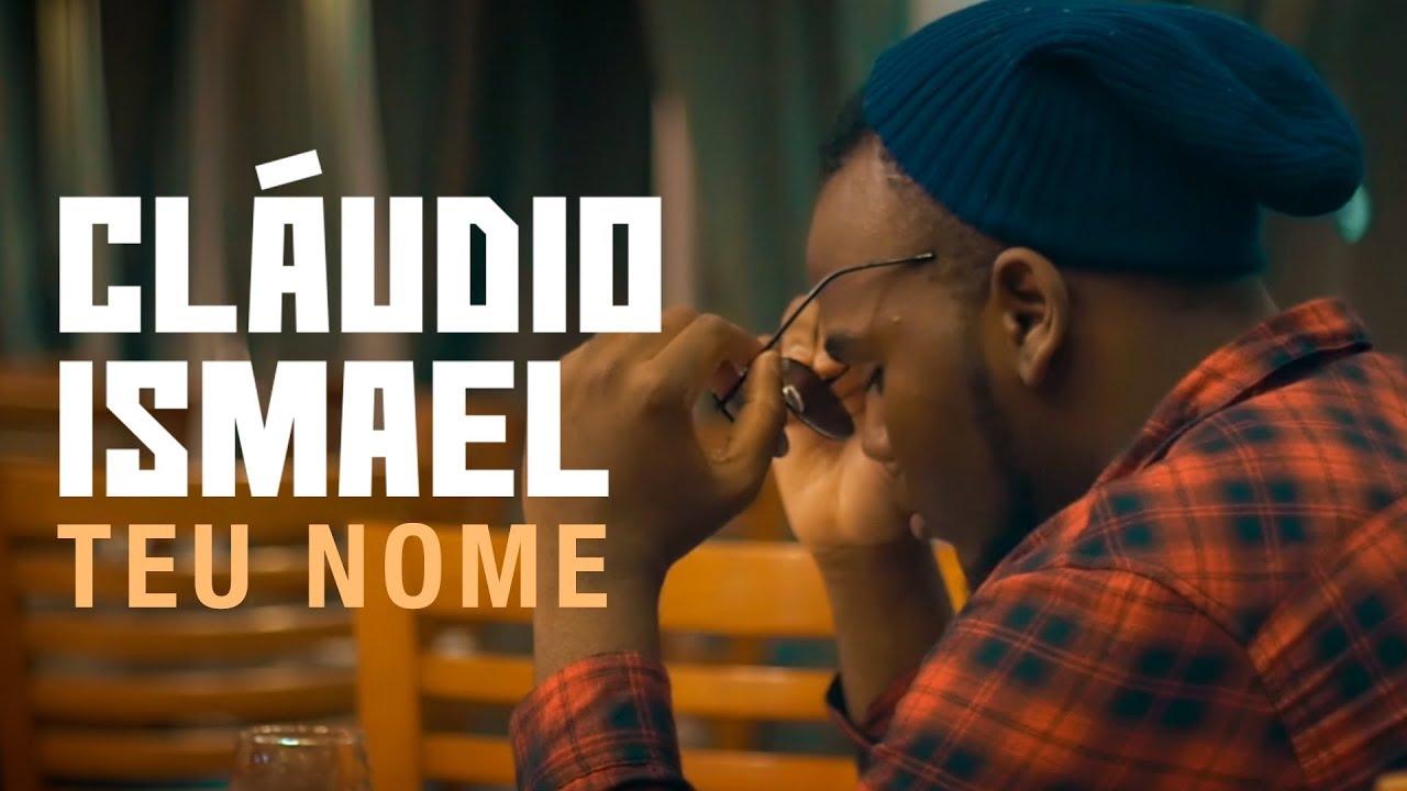 Cláudio Ismael — Teu Nome (Official Video)