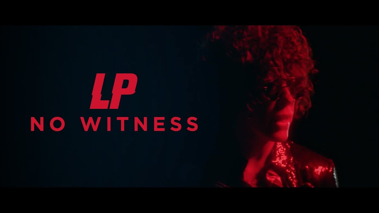LP — No Witness [Official Video]
