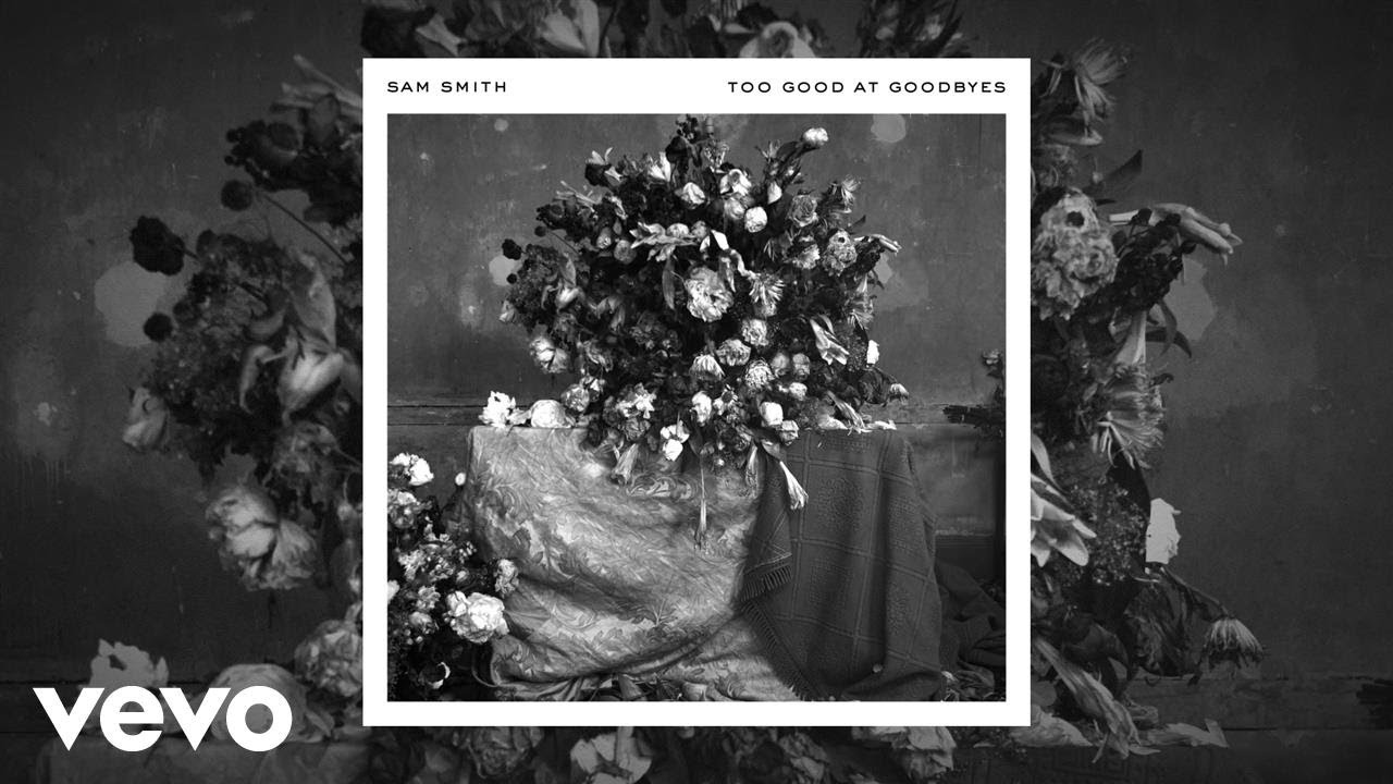 Sam Smith — Too Good At Goodbyes (Official Audio)