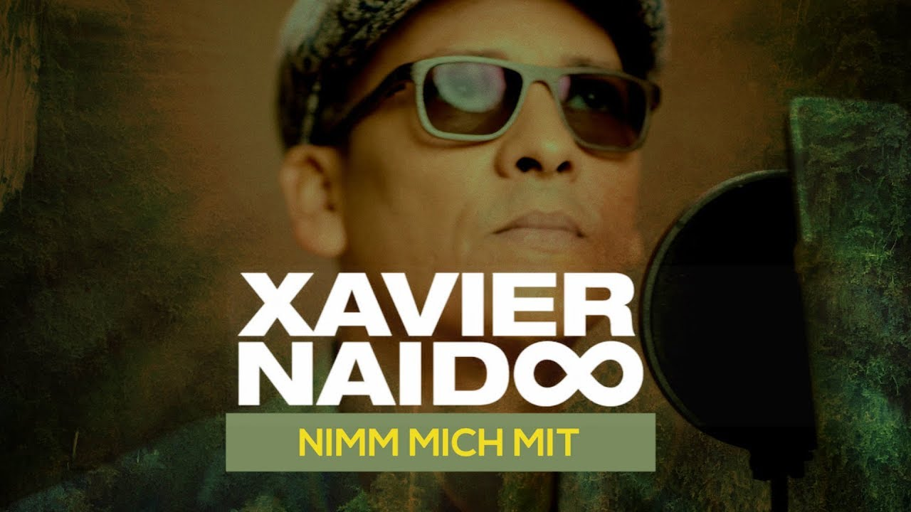 Xavier Naidoo — Nimm Mich Mit (Official Video)