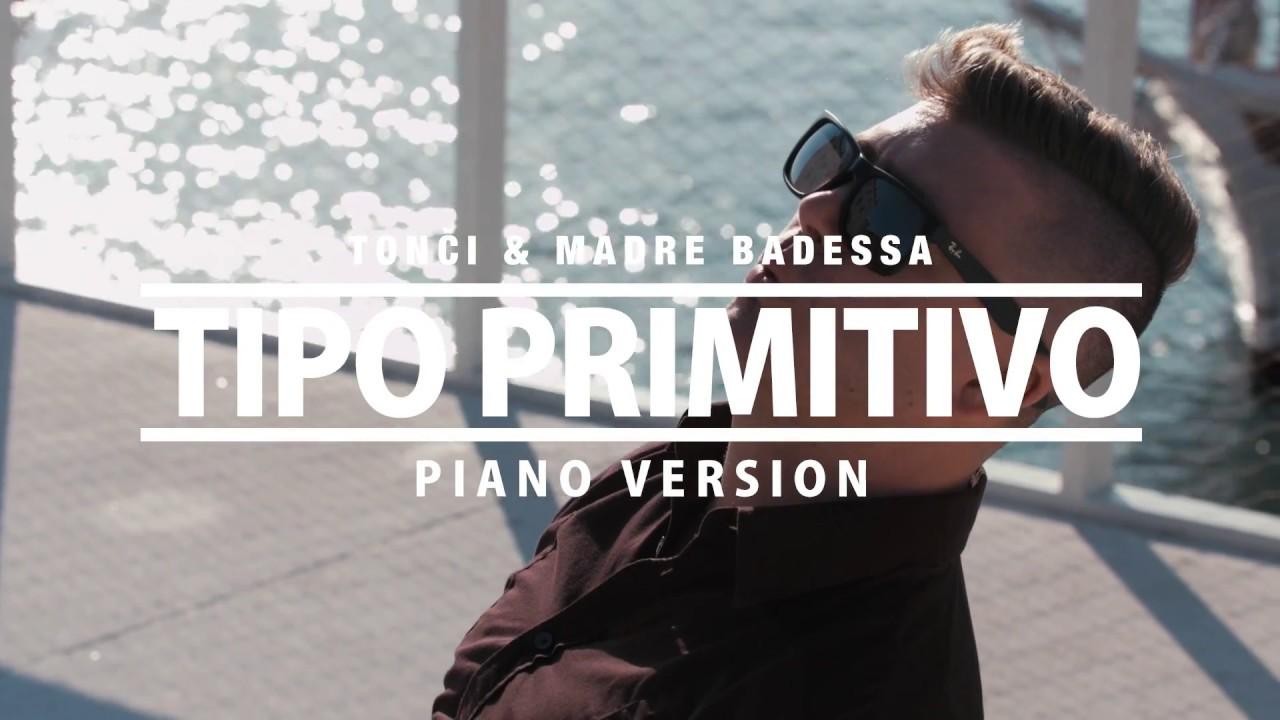 PRIMITIVO — TONCI & MADRE BADESSA (PIANO VERSION) (OFFICIAL VIDEO 2017) HD