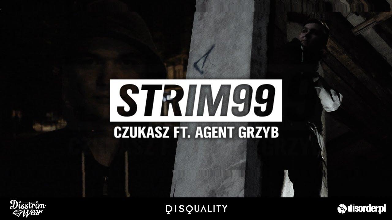 STRIM99 — Czukasz ft.Agent Grzyb [Official Video]