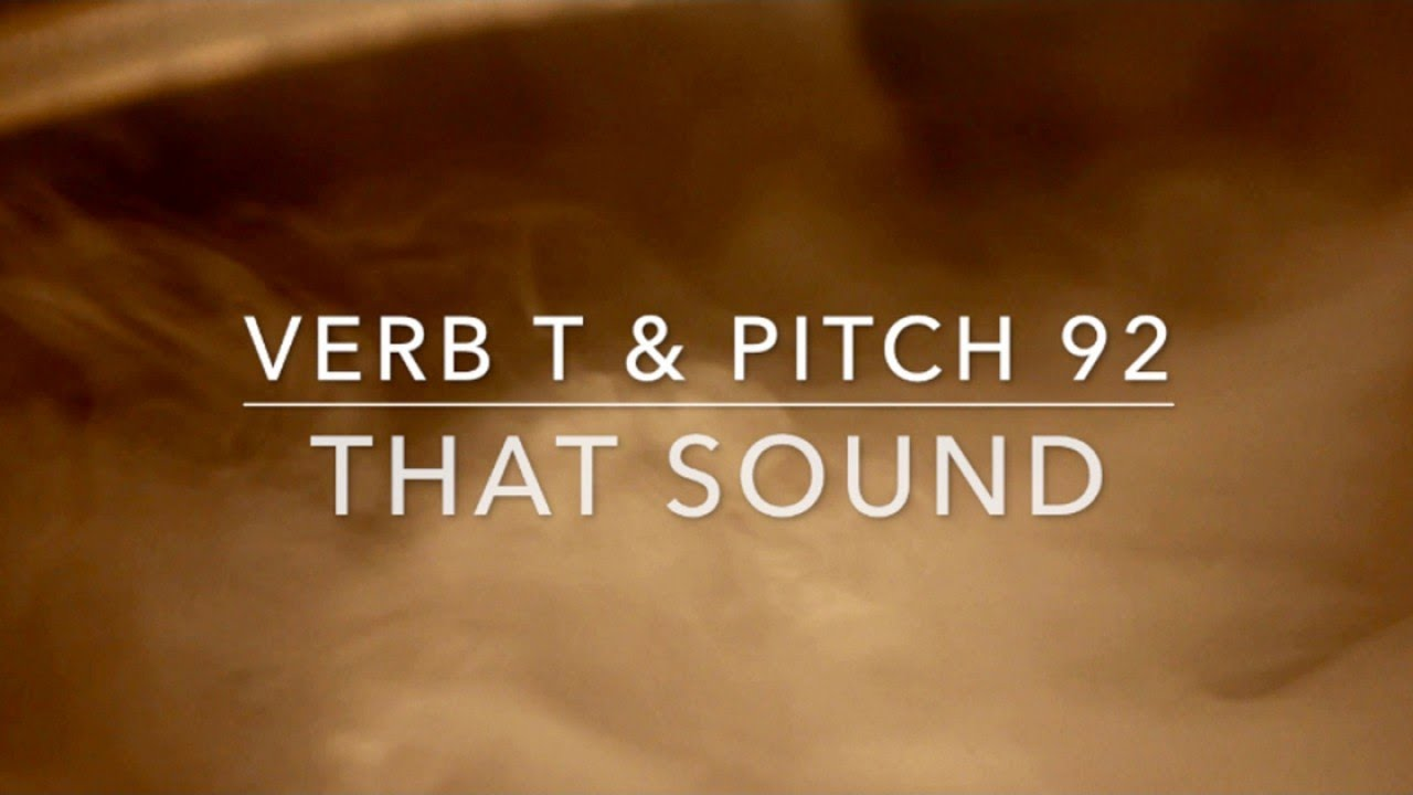 Verb T & Pitch 92 — That Sound (OFFICIAL VIDEO)