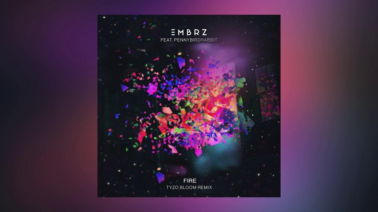 EMBRZ — Fire feat. pennybirdrabbit (Tyzo Bloom Remix) [Cover Art] [Ultra Music]