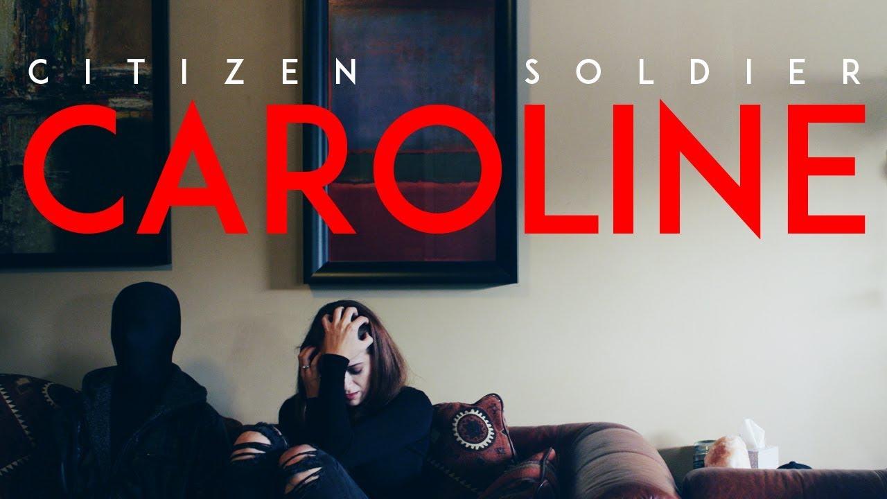 Citizen Soldier — Caroline (Official Video)