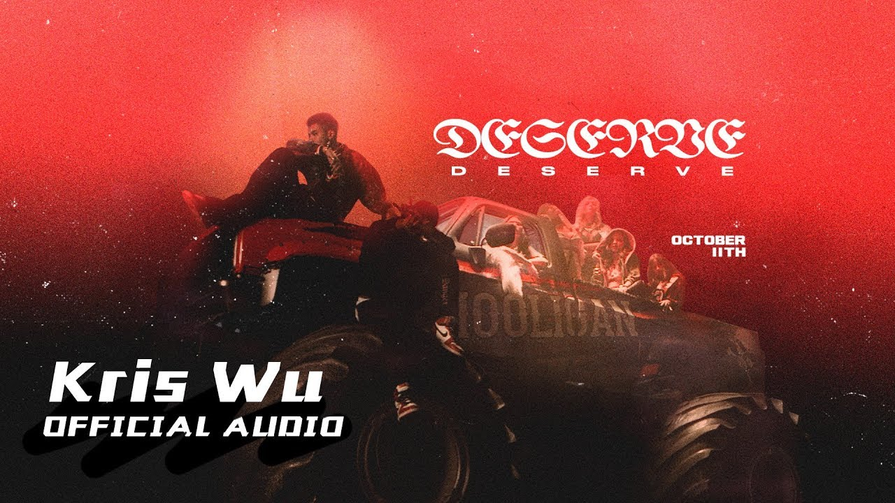 Kris Wu — Deserve ft. Travis Scott (Official Audio)