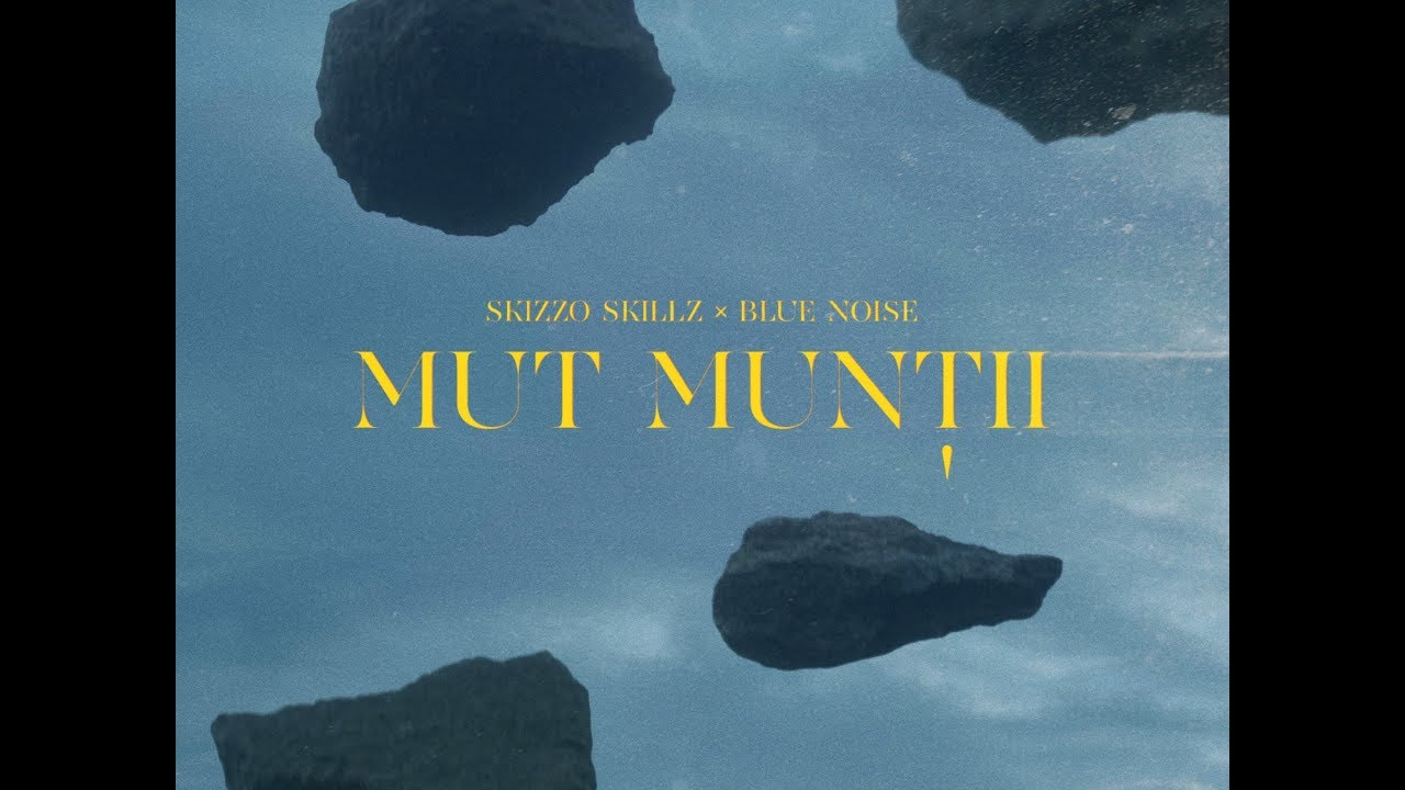 Skizzo Skillz × Blue Noise — Mut muntii (Official Video)